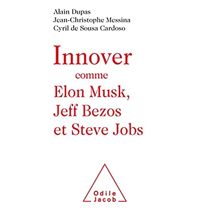 Innover comme Elon Musk, Jeff Bezos et Steve Jobs (OJ.DOCUMENT)