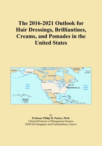 Brilliantine Pomade (The 2016-2021 Outlook for Hair Dressings, Brilliantines, Creams, and Pomades in the United States)