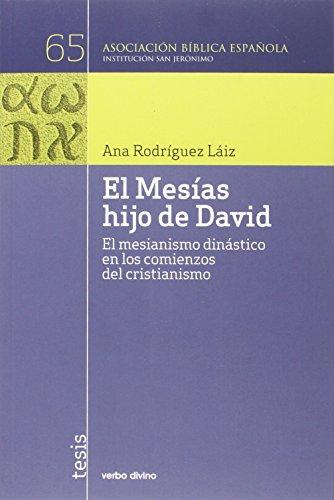 El Mesías hijo de David: El mesianismo dinástico en los comienzos del cristianismo