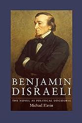 Benjamin Disraeli: The Novel as Political Discourse