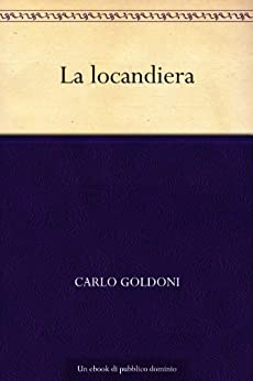 La locandiera (Italian Edition) par [Goldoni, Carlo]