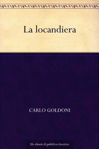 La Locandiera or The Hostess at the Inn