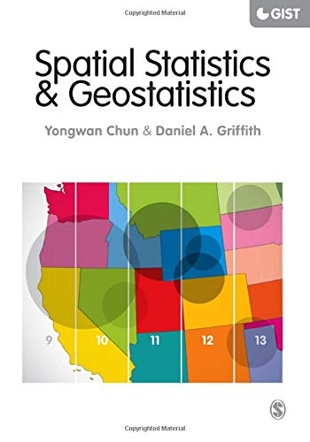 Spatial Statistics and Geostatistics (Sage Advances in Geographic Information Science and Technology)