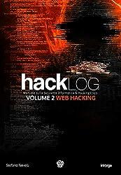 Hacklog Volume 2 Web Hacking: Manuale sulla Sicurezza Informatica e Hacking Etico