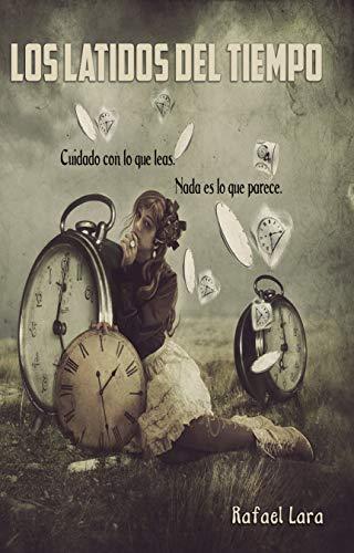 Los latidos del tiempo por Rafael Lara