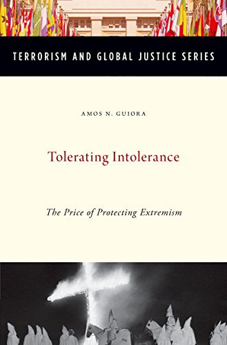 Tolerating Intolerance: The Price of Protecting Extremism (Terrorism and Global Justice Series)