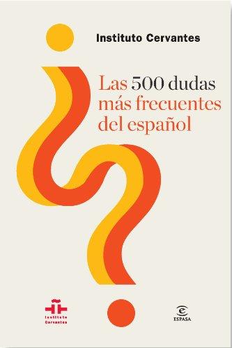 Las 500 dudas más frecuentes del español por Instituto Cervantes