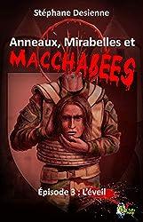Anneaux, mirabelles et macchabées : Épisode 3: L'éveil (Fantastique)