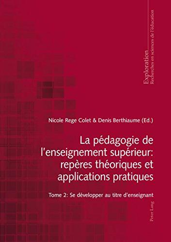 La pédagogie de l'enseignement supérieur : repères théoriques et applications pratiques: Tome 2 : Se développer au titre d'enseignant (Exploration) (French Edition)
