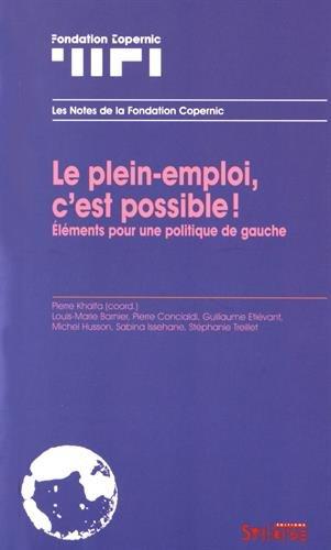 Le plein-emploi, c'est possible ! : Eléments pour une politique de gauche