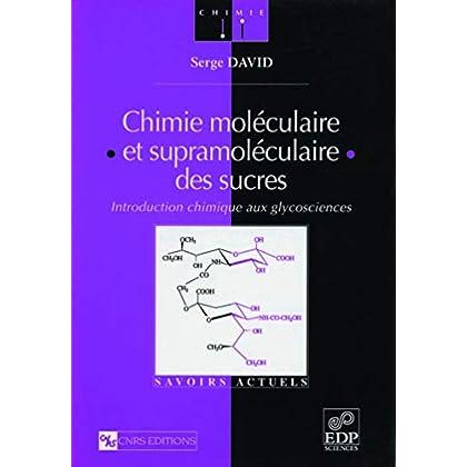 Chimie moléculaire et supramoléculaire des sucres : introduction chimique aux glycosciences