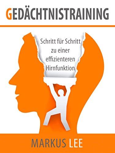 Gedächtnistraining: Schritt für Schritt zu einer effizienteren Hirnfunktion