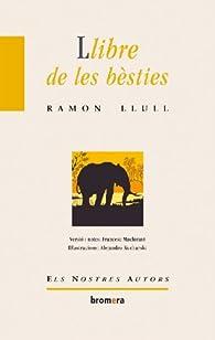 El llibre de les bèsties par Ramon Llull
