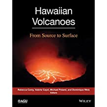 Hawaiian Volcanoes: From Source to Surface (Geophysical Monograph Series)