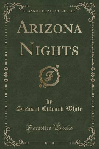 Arizona Nights (Classic Reprint)
