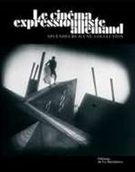 Le cinéma expressionniste allemand : Splendeurs d'une collection