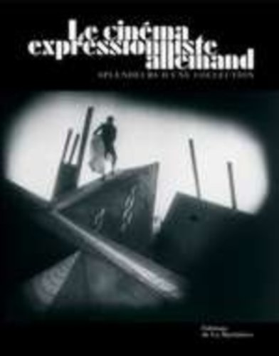 Le cinma expressionniste allemand : Splendeurs d'une collection