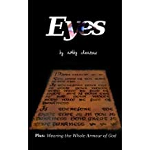Eyes: Plus: Wearing the Whole Armour of God