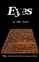 Eyes: Plus: Wearing the Whole Armour of God (English Edition)