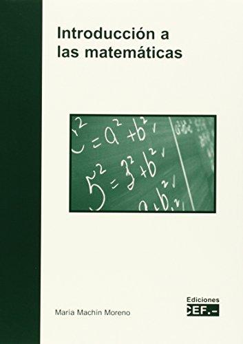 INTRODUCCIÓN A LAS MATEMÁTICAS por MARÍA MACHÍN MORENO