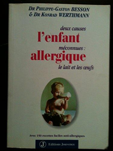 L'ENFANT ALLERGIQUE. 2 causes méconnues : le lait et les oeufs