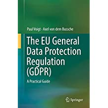 The EU General Data Protection Regulation (GDPR): A Practical Guide