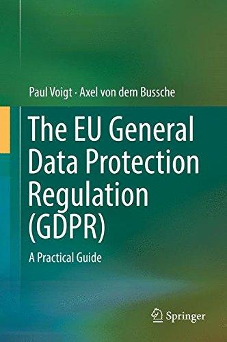 The EU General Data Protection Regulation (GDPR): A Practical Guide por Paul Voigt