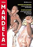 Mandela - 1994 2004 - Chroniques sud-africaines + My Vote Is My Secret