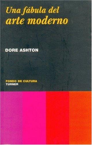 Una Fabula Del Arte Moderno (NOEMA) por Dore Ashton
