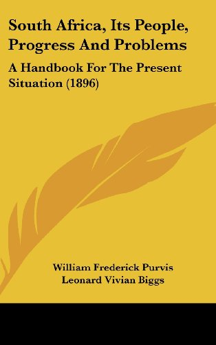 South Africa, Its People, Progress and Problems: A Handbook for the Present Situation (1896)