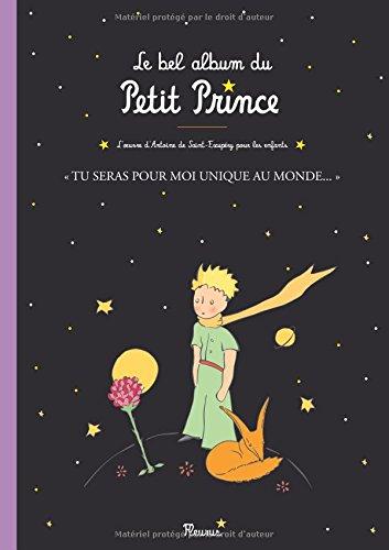 le-bel-album-du-petit-prince-tu-seras-pour-moi-unique-au-monde-le-petit-prince