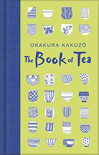 The Book of Tea (Macmillan Collector's Library)