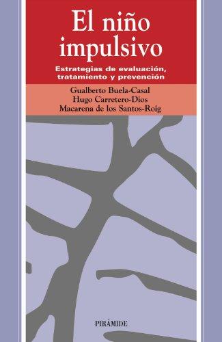 El niño impulsivo: Estrategias de evaluación, tratamiento y prevención (Ojos Solares) por Gualberto Buela-Casal
