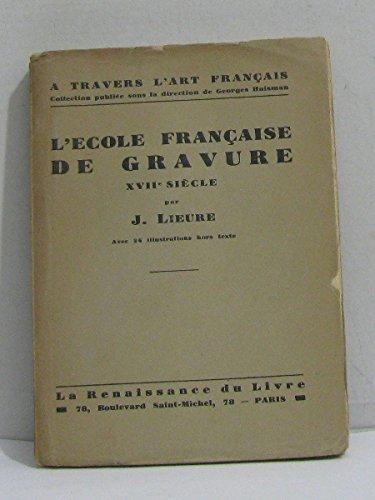 L'ecole française de gravure. xviiè siècle.