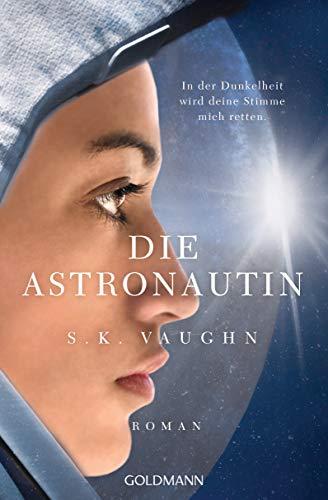 Buchseite und Rezensionen zu 'Die Astronautin - In der Dunkelheit wird deine Stimme mich retten: Roman' von S. K. Vaughn