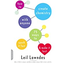How to Create Chemistry with Anyone: 75 Ways to Spark It Fast--and Make It Last (English Edition)