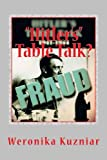 Hitlers Table Talk?: A Study in Academic Fraud & Scandal (Powerwolf Publications)