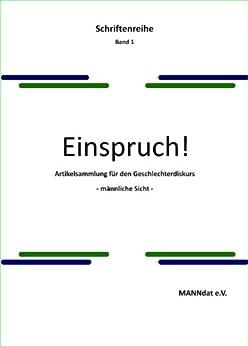 Einspruch!: Artikelsammlung für den Geschlechterdiskurs -männliche Sicht- (Schriftenreihe 1)
