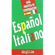 Guía práctica de conversación español-italiano (GUÍAS DE CONVERSACIÓN)