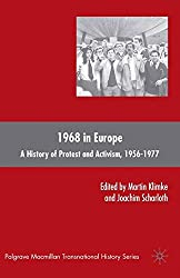 1968 in Europe: A History of Protest and Activism, 1956-1977 (Palgrave Macmillan Transnational History Series)