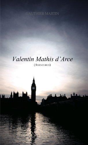 Valentin Mathis d'Arce - Aventures