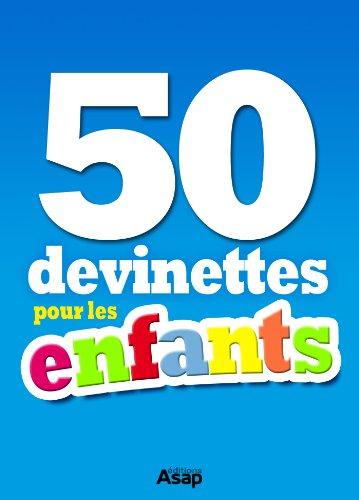 50 devinettes pour les enfants par Divers Auteurs