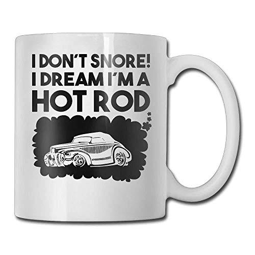 Personalized Coffee Mug I Don't Snore I Dream I'm A Hot Rod Bistro Coffee Mug 11-Ounce