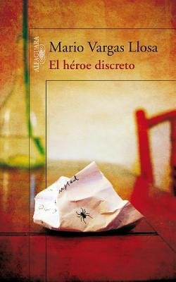 [( By Vargas Llosa, Mario ( Author )El Heroe Discreto (a Discreet Hero) (Spanish) Paperback Jan- 01-2007 )]