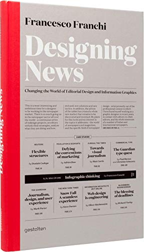 Designing News: Changing the World of Editorial Design and Information Graphics por Francesco Franchi