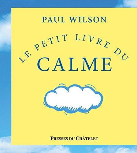 LE PETIT LIVRE DU CALME (ED. 2017)