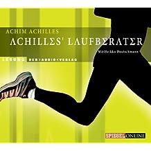 Achilles' Laufberater: Antworten auf alle Läuferfragen. Die Lauf-Kolumnen von SPIEGEL Online. Lesung