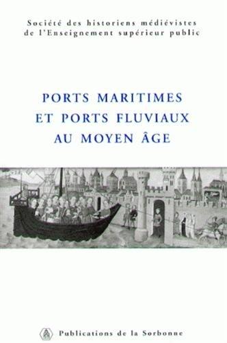Ports maritimes et ports fluviaux au Moyen Age