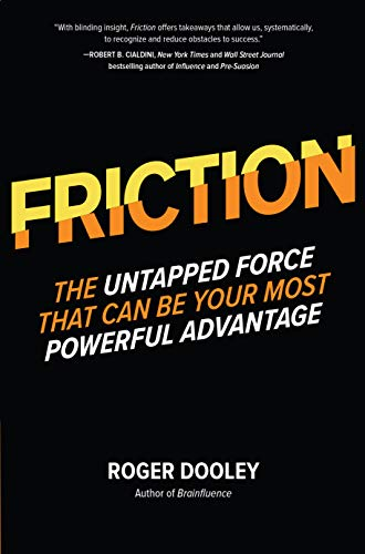 FRICTION-The Untapped Force That Can Be Your Most Powerful Advantage (English Edition)