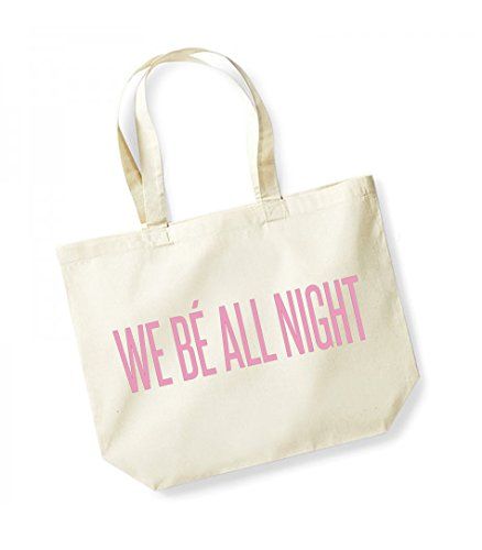 We Be All Night - Large Canvas Fun Slogan Tote Bag Natural/Pink